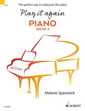 Play it again: PIANO Book 2 is the second book in a two-part piano course designed for anyone returning to piano playing after a break. Published by Schott Music, it will be available from June 2017.
